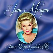 Play & Download Jane Morgan's Greatest Hits by Jane Morgan | Napster