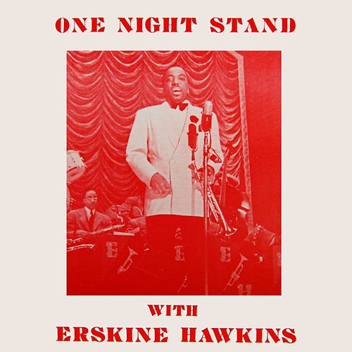 Play & Download One Night Stand by Erskine Hawkins | Napster