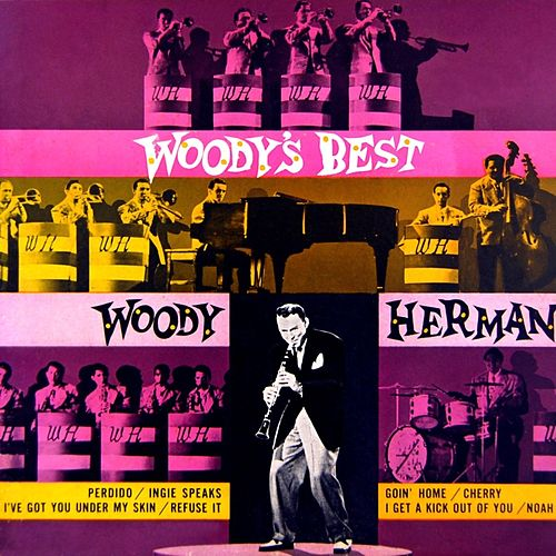 Play & Download Woody's Best by Woody Herman | Napster