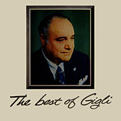 Play & Download The Best Of Gigli by Beniamino Gigli | Napster