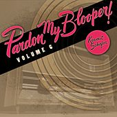 Play & Download Pardon My Blooper Volume 6 by Kermit Schafer | Napster