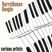 Barrelhouse Boogie by Various Artists