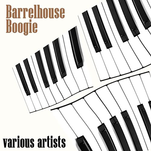 Play & Download Barrelhouse Boogie by Various Artists | Napster