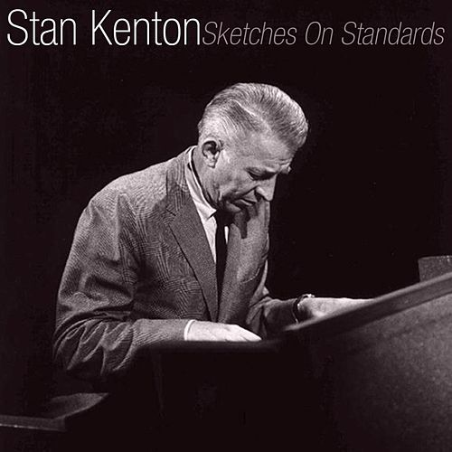 Sketches On Standards by Stan Kenton