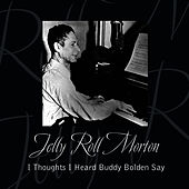 Play & Download I Thought I Heard Buddy Bolden Say by Jelly Roll Morton | Napster