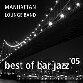 Best of Bar Jazz (Vol. 5) by Manhattan Lounge Band