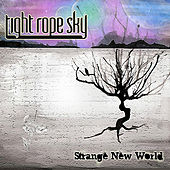 Strange New World by Tight Rope Sky