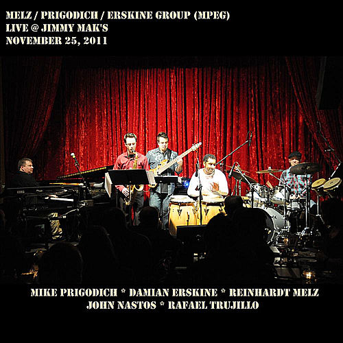 Play & Download Melz/Prigodich/Erskine Group (Mpeg) -- Live @ Jimmy Mak's by Mike Prigodich | Napster