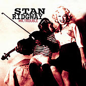 Play & Download Mr. Trouble by Stan Ridgway | Napster