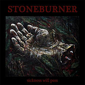 Play & Download Sickness Will Pass by Stoneburner | Napster