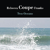 Play & Download Two Oceans by Rebecca Coupe Franks | Napster