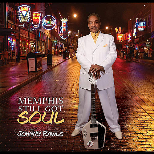 Play & Download Memphis Still Got Soul by Johnny Rawls | Napster