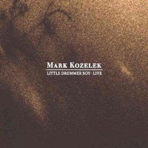 Play & Download Little Drummer Boy - Live by Mark Kozelek | Napster