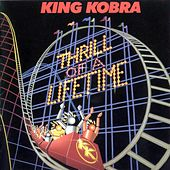 Thrill of a Lifetime by King Kobra