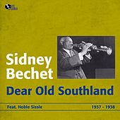 Play & Download Dear Old Southland (1937 - 1938) by Sidney Bechet | Napster