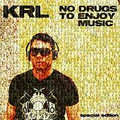No Drugs to Enjoy Music (Special Edition) de KRL