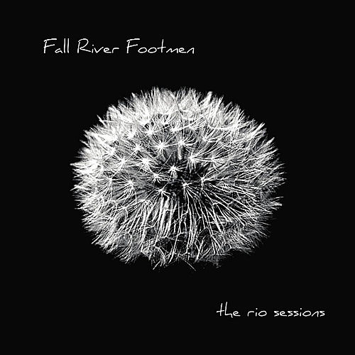 The Rio Sessions by Fall River Footmen