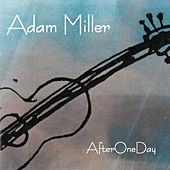 Play & Download After One Day by Adam Miller | Napster