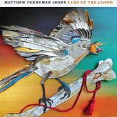 Land of the Living by Matthew Perryman Jones
