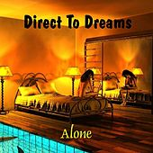 Play & Download Alone by Direct to Dreams | Napster