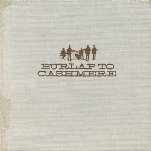 Play & Download Burlap to Cashmere by Burlap to Cashmere | Napster