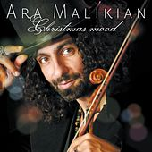 Play & Download Ara Malikian - Christmas Mood by Ara Malikian | Napster