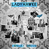 Play & Download Sunday Drive by Ladyhawke | Napster