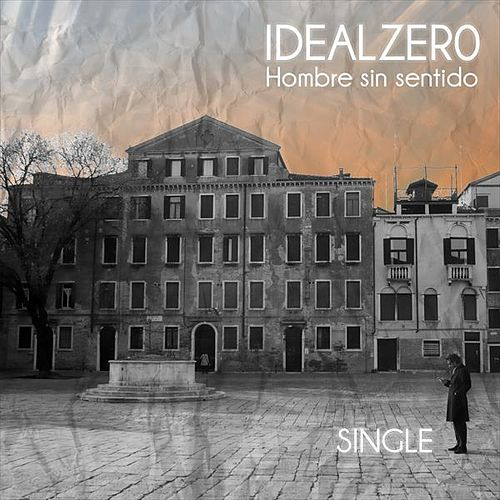 Play & Download Hombre Sin Sentido by Ideal Zero | Napster