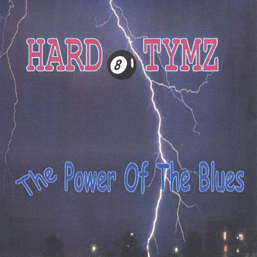 Play & Download The Power of the Blues by Hard Tymz | Napster