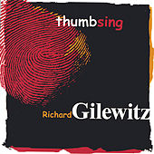 Play & Download Thumbsing by Richard Gilewitz | Napster