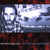 Play & Download All For Love And Wages by Nathan Hamilton | Napster