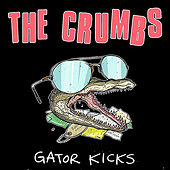 Play & Download Gator Kicks by The Crumbs | Napster