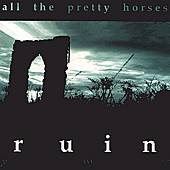 Play & Download Ruin by All the Pretty Horses | Napster