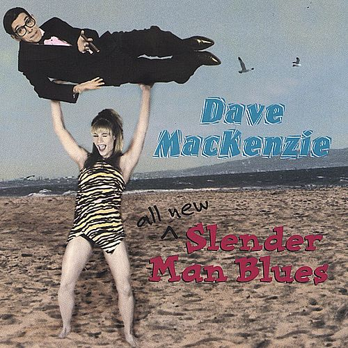 Play & Download All New Slender Man Blues by Dave MacKenzie | Napster