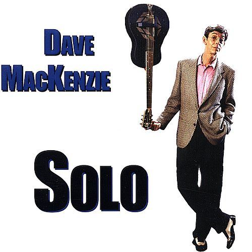 Play & Download Solo by Dave MacKenzie | Napster