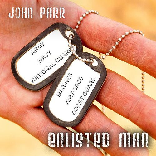 Play & Download Enlisted Man by John Parr | Napster