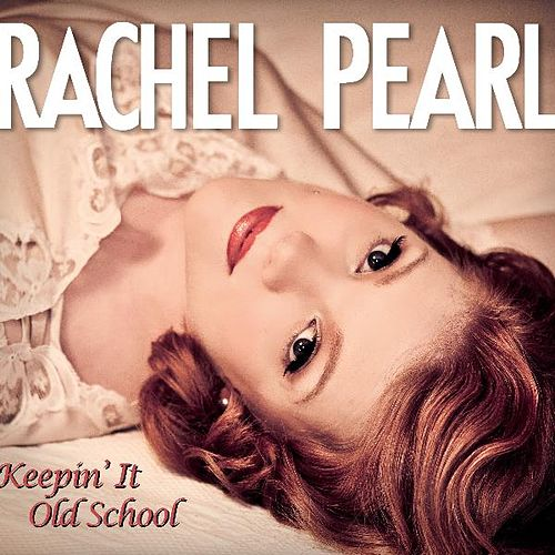 Play & Download Keepin' It Old School by Rachel Pearl | Napster