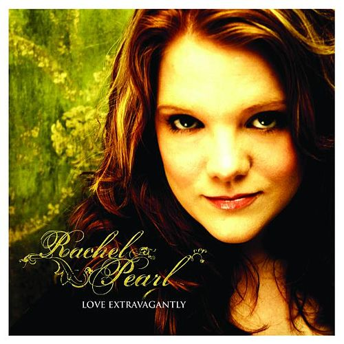 Play & Download Love Extravagantly by Rachel Pearl | Napster