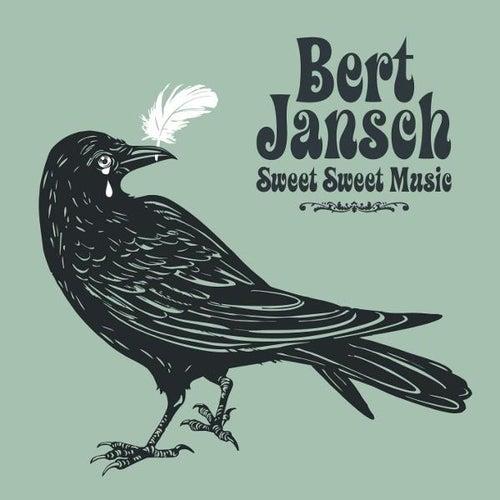 Play & Download Sweet Sweet Music by Bert Jansch | Napster
