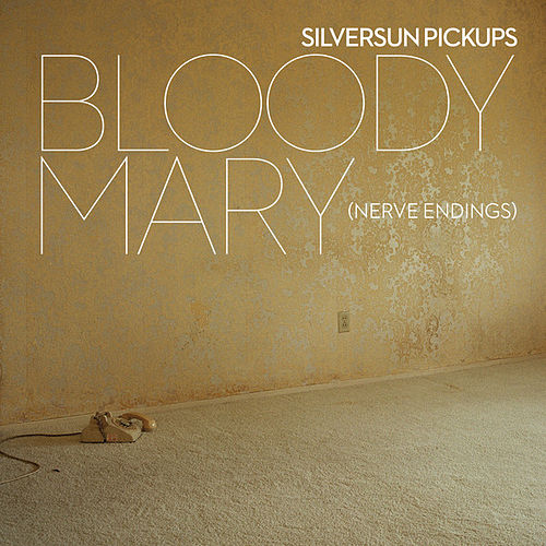 Bloody Mary (Nerve Endings) by Silversun Pickups