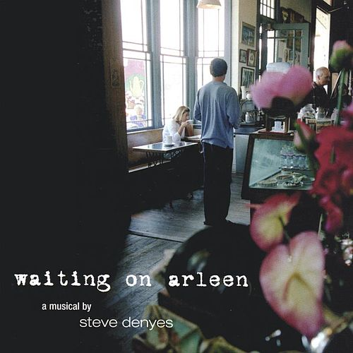 Waiting On Arleen by Steve Denyes