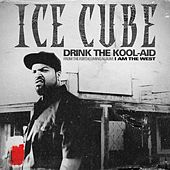 Drink the Kool-Aid by Ice Cube
