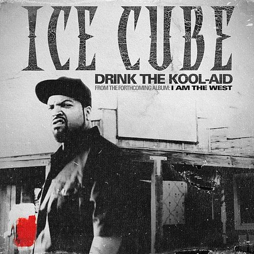 Play & Download Drink the Kool-Aid by Ice Cube | Napster