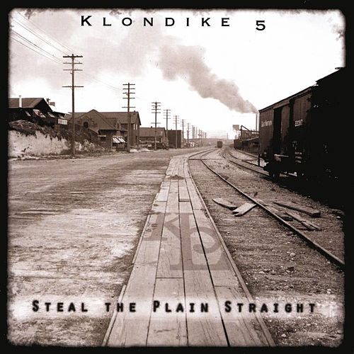Play & Download Steal the Plain Straight by Klondike 5 | Napster