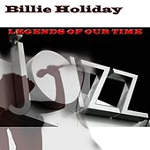 Play & Download Legends of Our Time by Billie Holiday | Napster