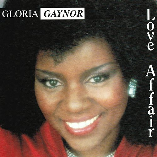 Play & Download Love Affair by Gloria Gaynor | Napster