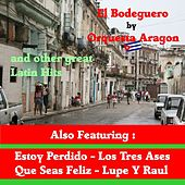 Play & Download El Bodeguero by Orquesta Aragon and Other Great Mexican hits by Various Artists | Napster