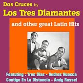 Play & Download Dos Cruces by Los Tres Diamantes and Other Great Mexican Hits by Various Artists | Napster