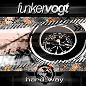 Play & Download Hard Way by Funker Vogt | Napster