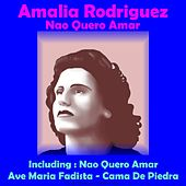 Play & Download Nao Quero Amar by Amalia Rodriguez | Napster